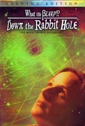 What the Bleep!?: Down the Rabbit Hole. pictures.