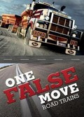 One False Move: Road Trains pictures.